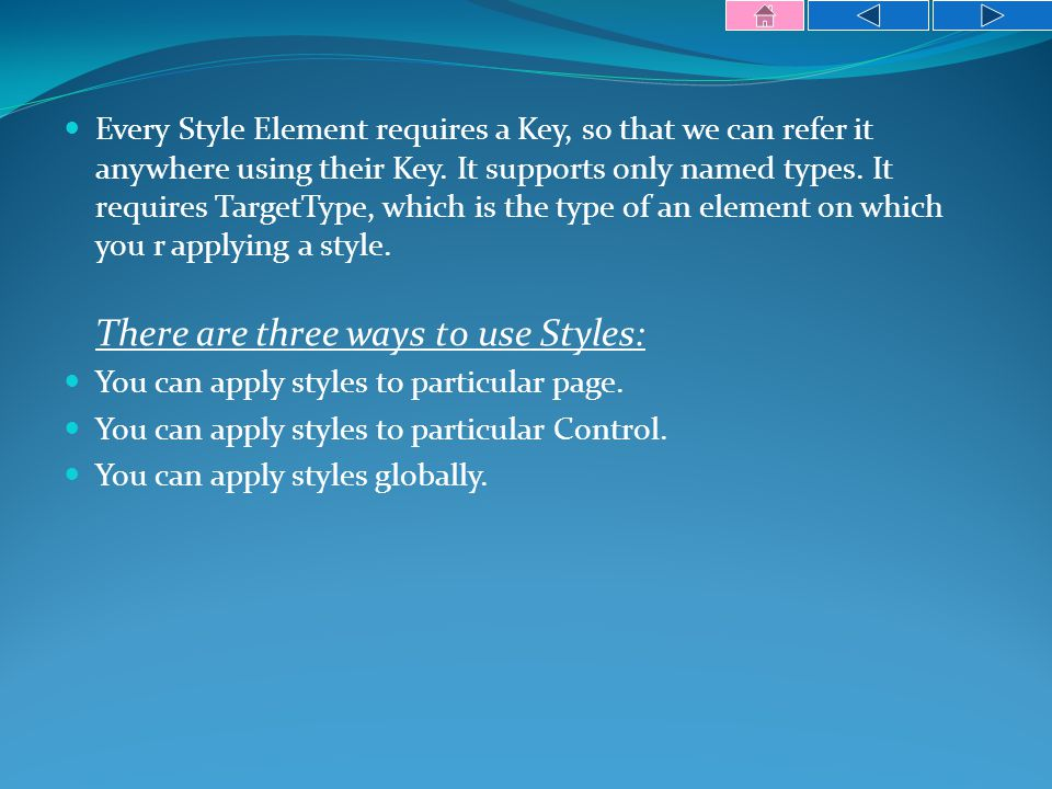 Every Style Element requires a Key, so that we can refer it anywhere using their Key.