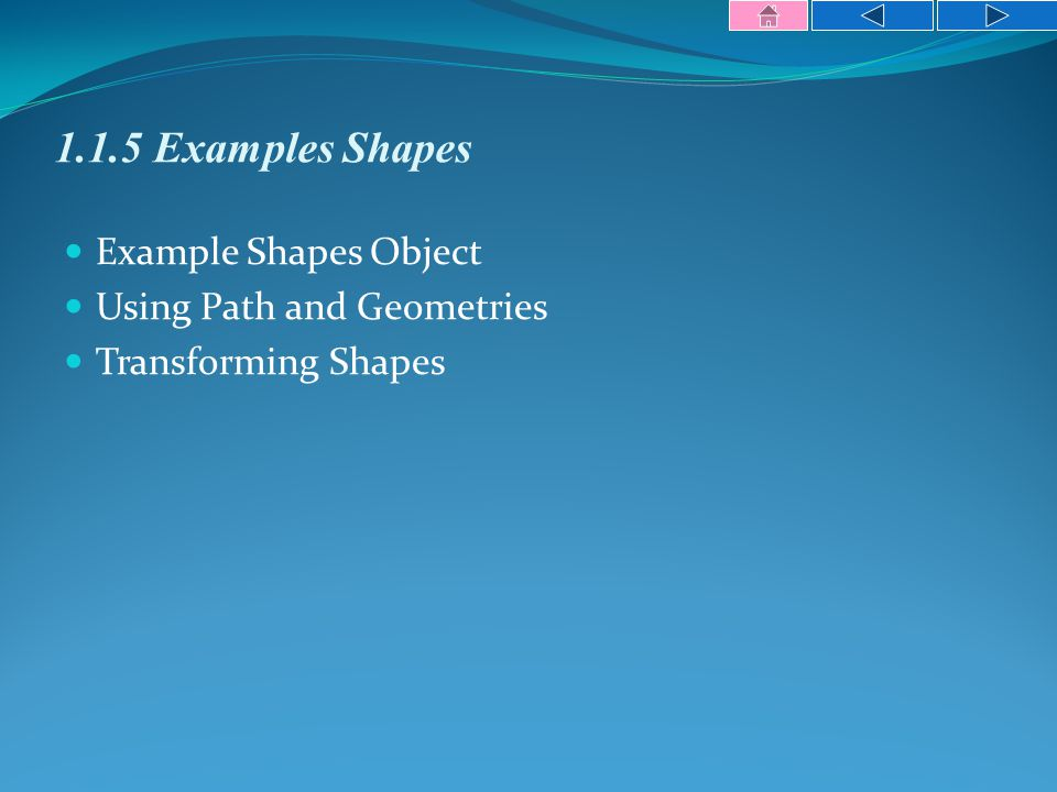 1.1.5 Examples Shapes Example Shapes Object Using Path and Geometries Transforming Shapes