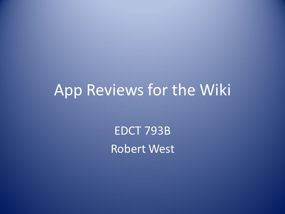 App Reviews for the Wiki EDCT 793B Robert West
