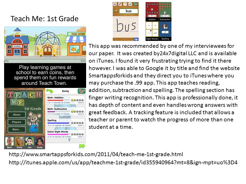 Teach Me: 1st Grade This app was recommended by one of my interviewees for our paper.