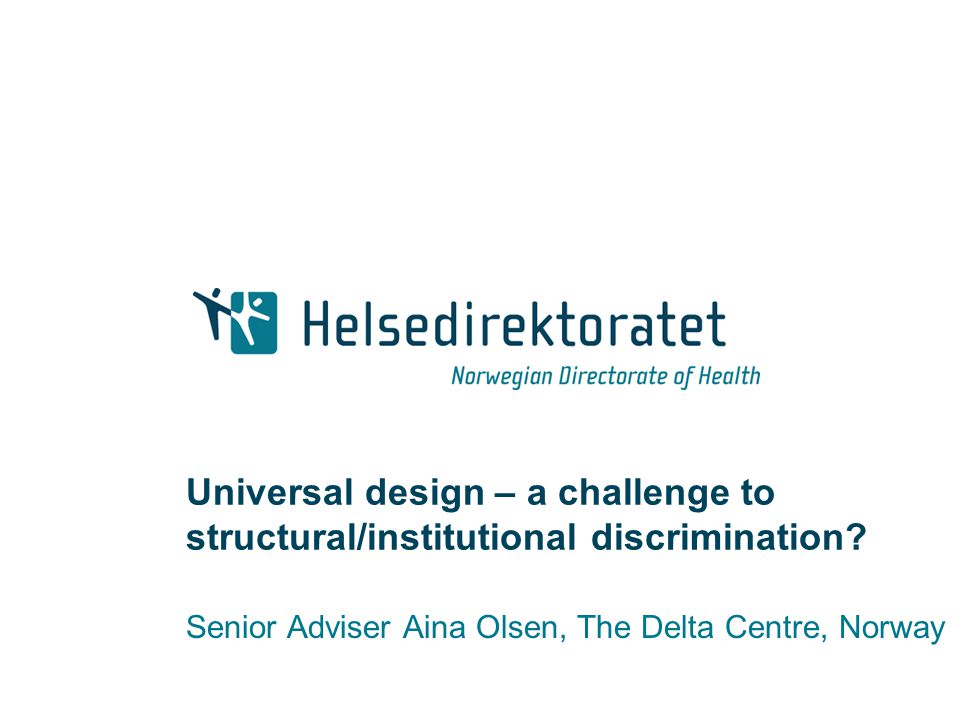 Universal design – a challenge to structural/institutional discrimination.