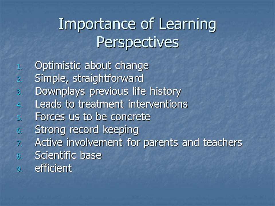 Importance of Learning Perspectives 1. Optimistic about change 2.