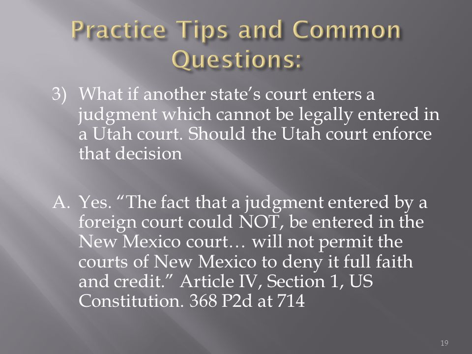 3)What if another state's court enters a judgment which cannot be legally entered in a Utah court.