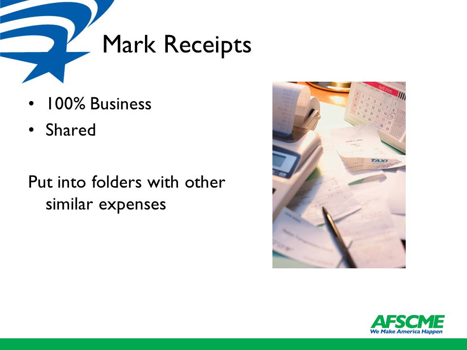 Mark Receipts 100% Business Shared Put into folders with other similar expenses