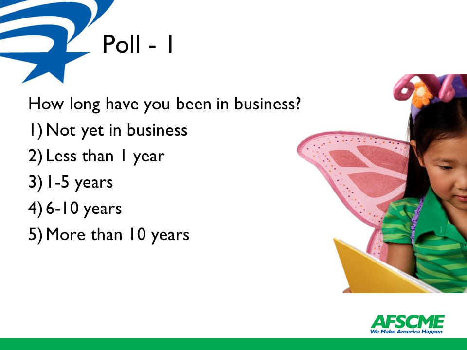Poll - 1 How long have you been in business.