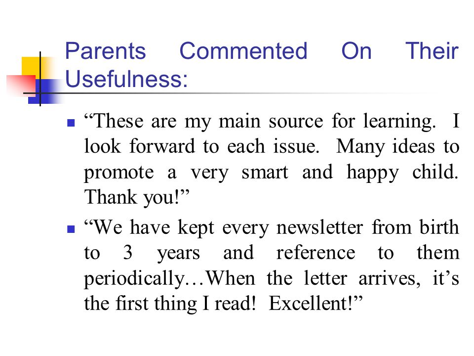 Parents Commented On Their Usefulness: These are my main source for learning.