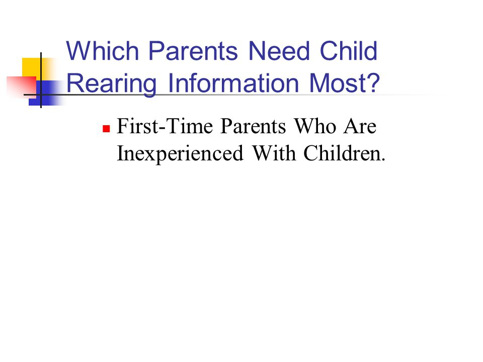 Which Parents Need Child Rearing Information Most.