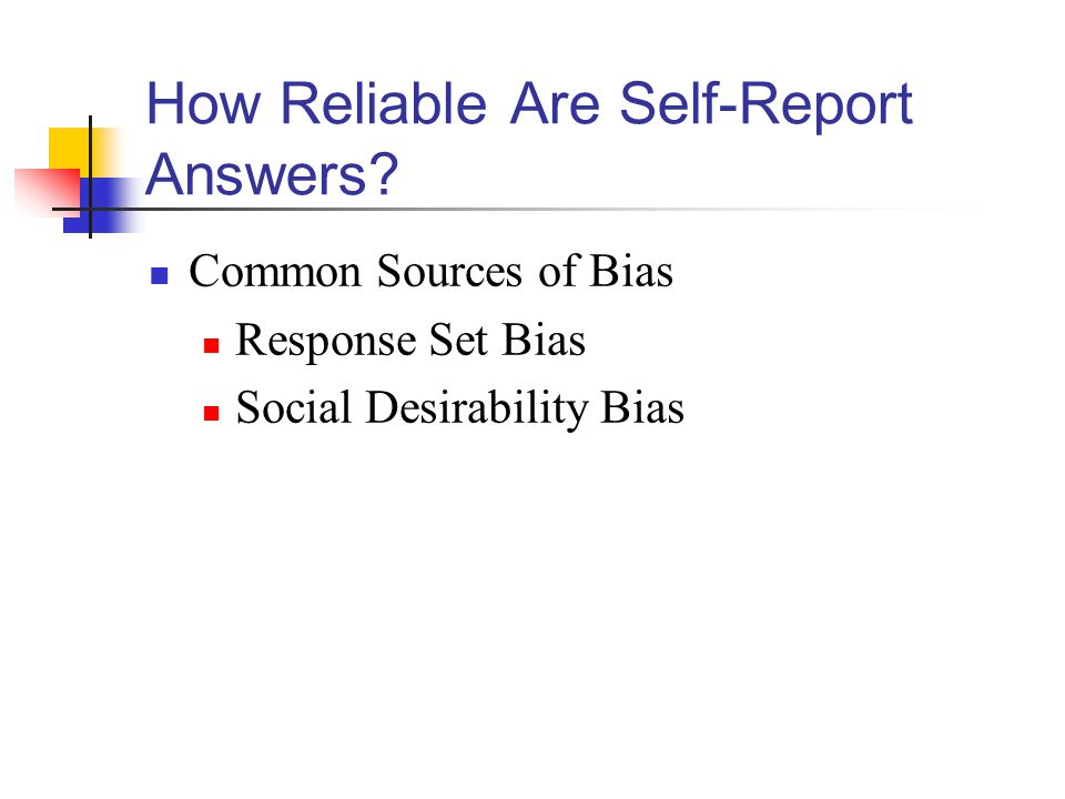 How Reliable Are Self-Report Answers.