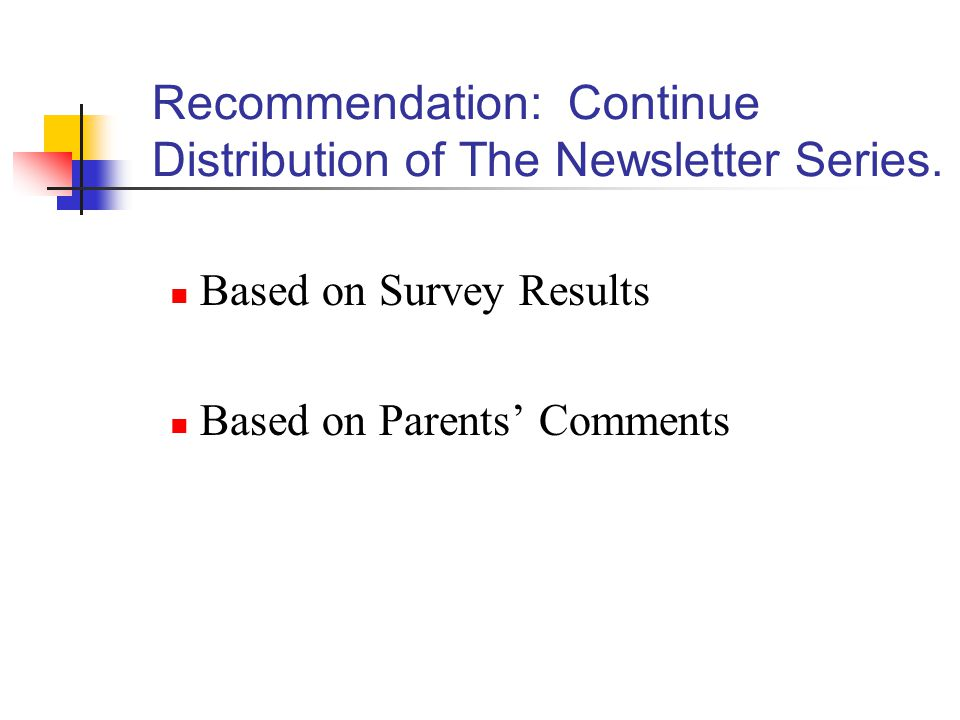 Recommendation: Continue Distribution of The Newsletter Series.