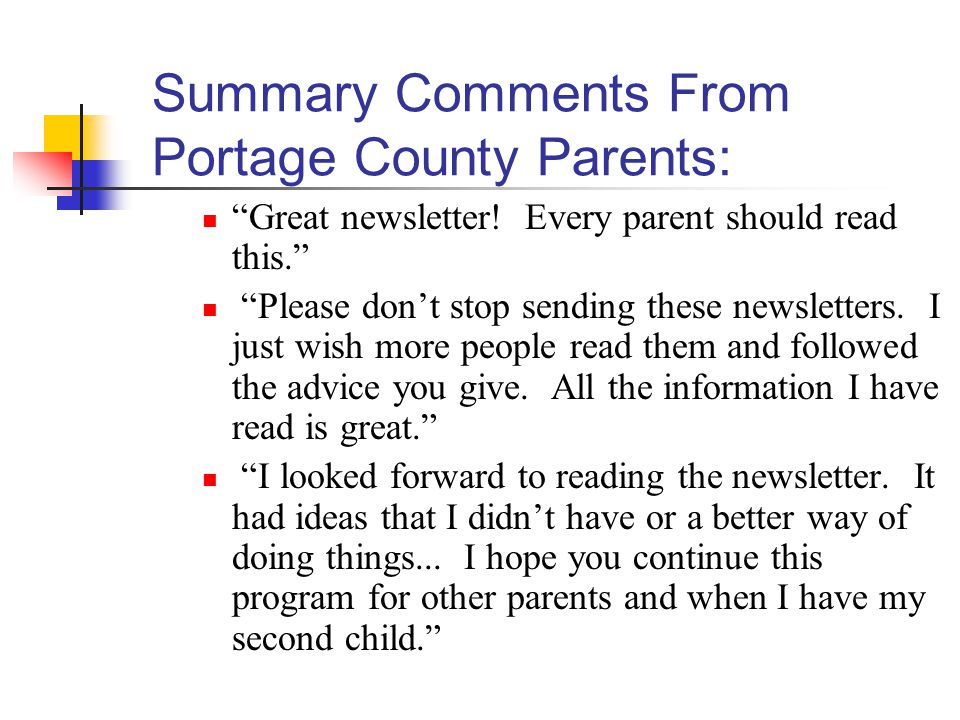 Summary Comments From Portage County Parents: Great newsletter.