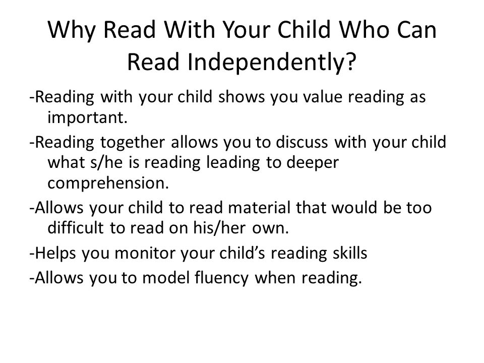 Why Read With Your Child Who Can Read Independently.