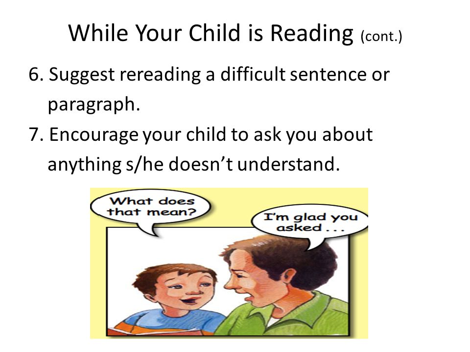 6. Suggest rereading a difficult sentence or paragraph.