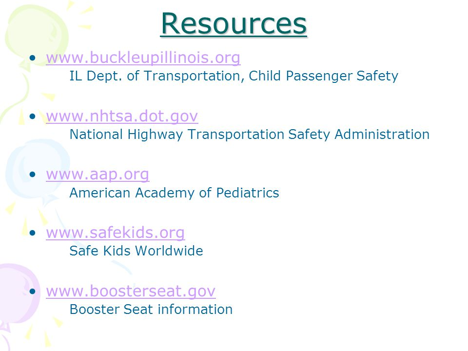 Resources www.buckleupillinois.org IL Dept.