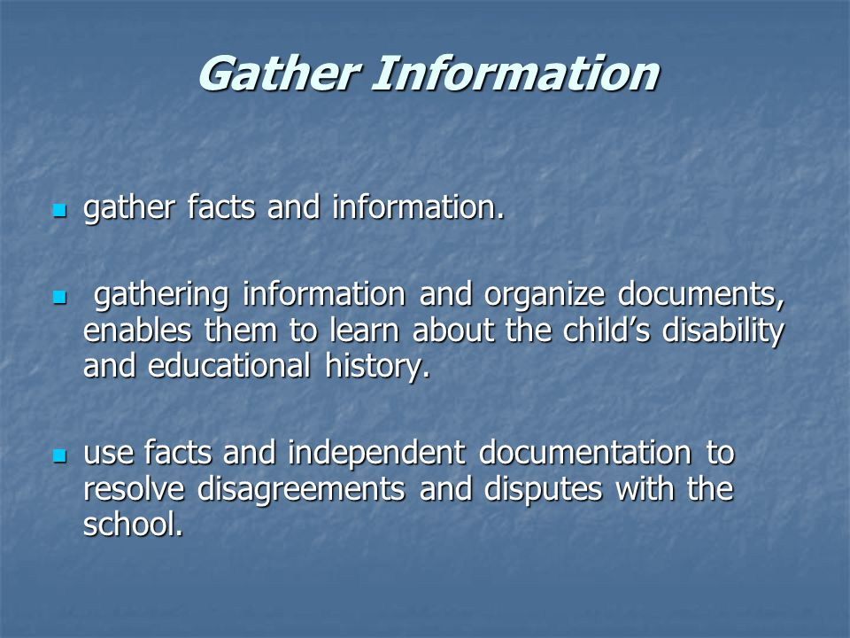 Gather Information gather facts and information. gather facts and information.