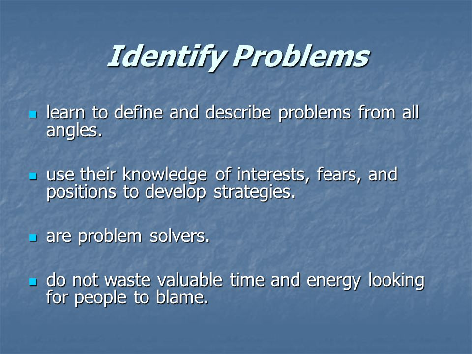 Identify Problems learn to define and describe problems from all angles.