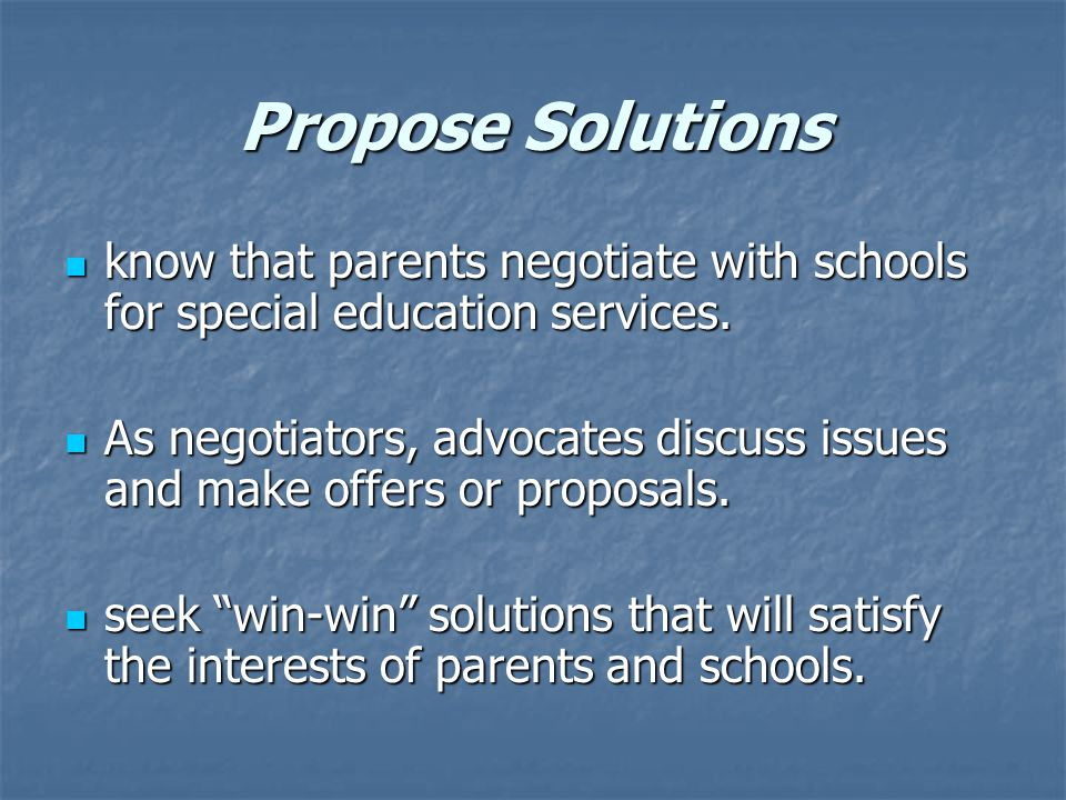 Propose Solutions know that parents negotiate with schools for special education services.