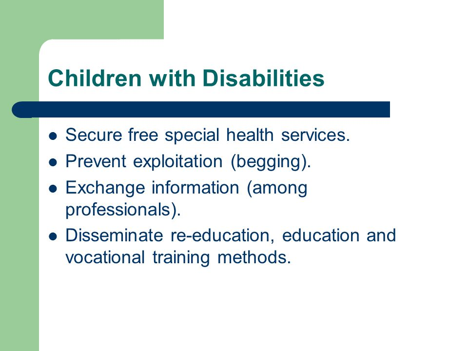 Children with Disabilities Secure free special health services.