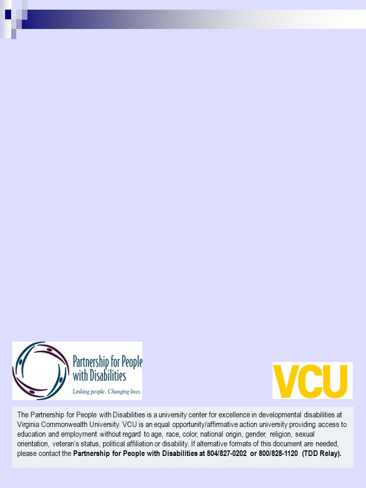The Partnership for People with Disabilities is a university center for excellence in developmental disabilities at Virginia Commonwealth University.