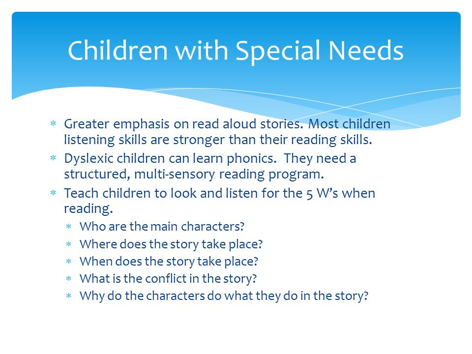  Greater emphasis on read aloud stories.