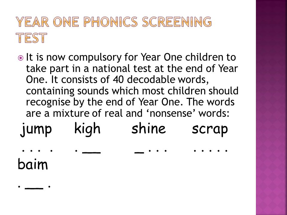 It is now compulsory for Year One children to take part in a national test at the end of Year One.