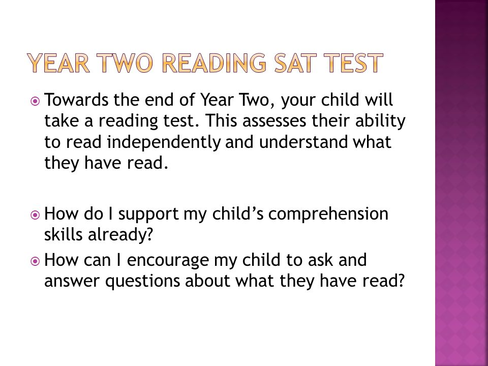  Towards the end of Year Two, your child will take a reading test.