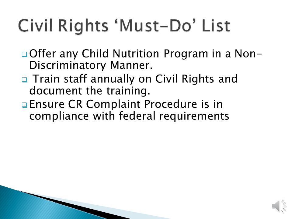  Civil Rights Compliance PowerPoint  …and Justice for All Poster (11x17)  FNS Instruction 113-1  FNS Accommodating Special Diet Needs in the School Nutrition Programs  Civil Rights Site Review Form Found online at: http://www.eed.state.ak.us/tls/cnp/CRR.html