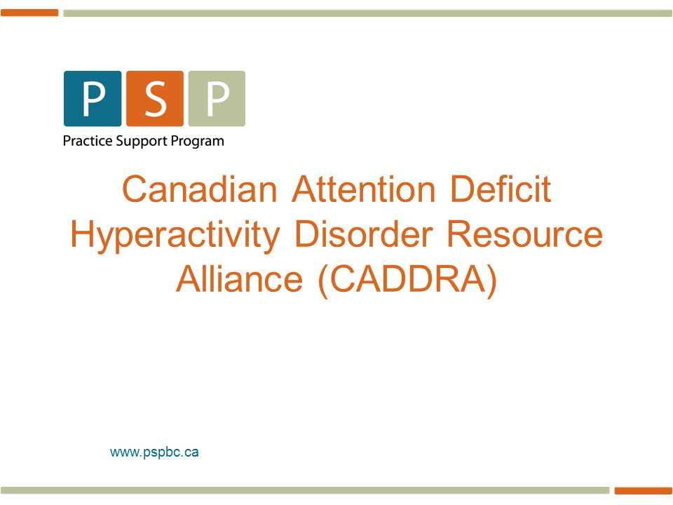Canadian Attention Deficit Hyperactivity Disorder Resource Alliance (CADDRA)
