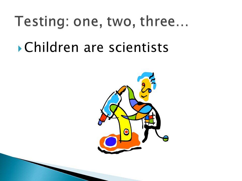  Children are scientists