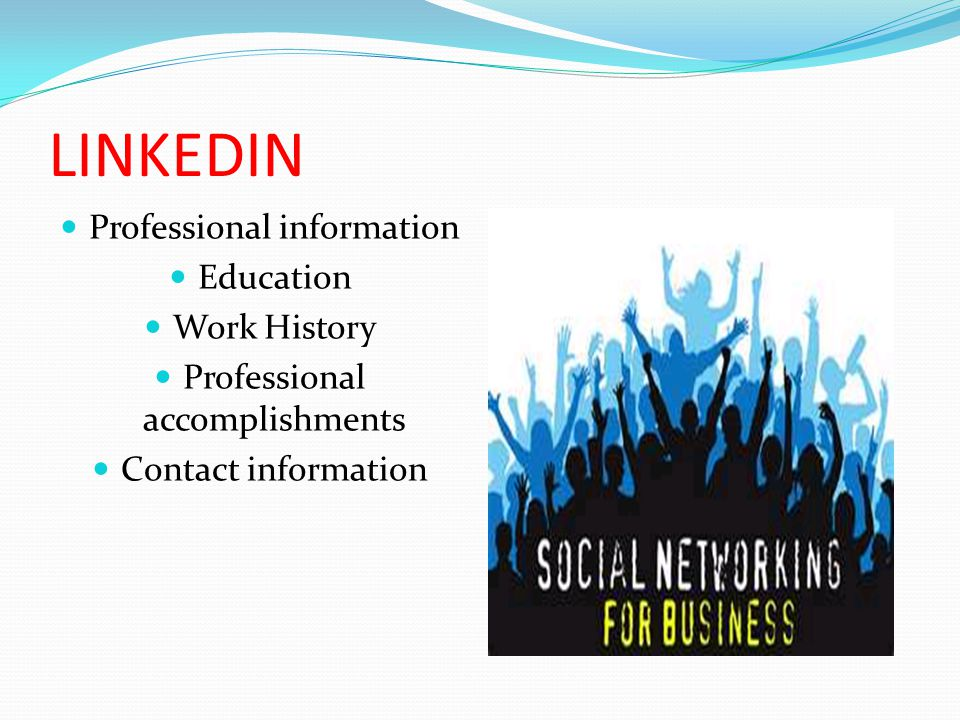 LINKEDIN Professional information Education Work History Professional accomplishments Contact information