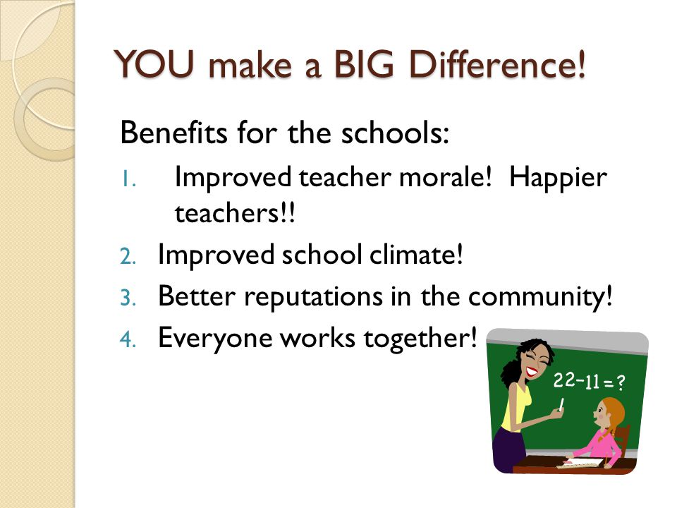 YOU make a BIG Difference. Benefits for the schools: 1.