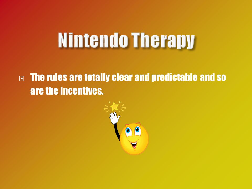  The rules are totally clear and predictable and so are the incentives.