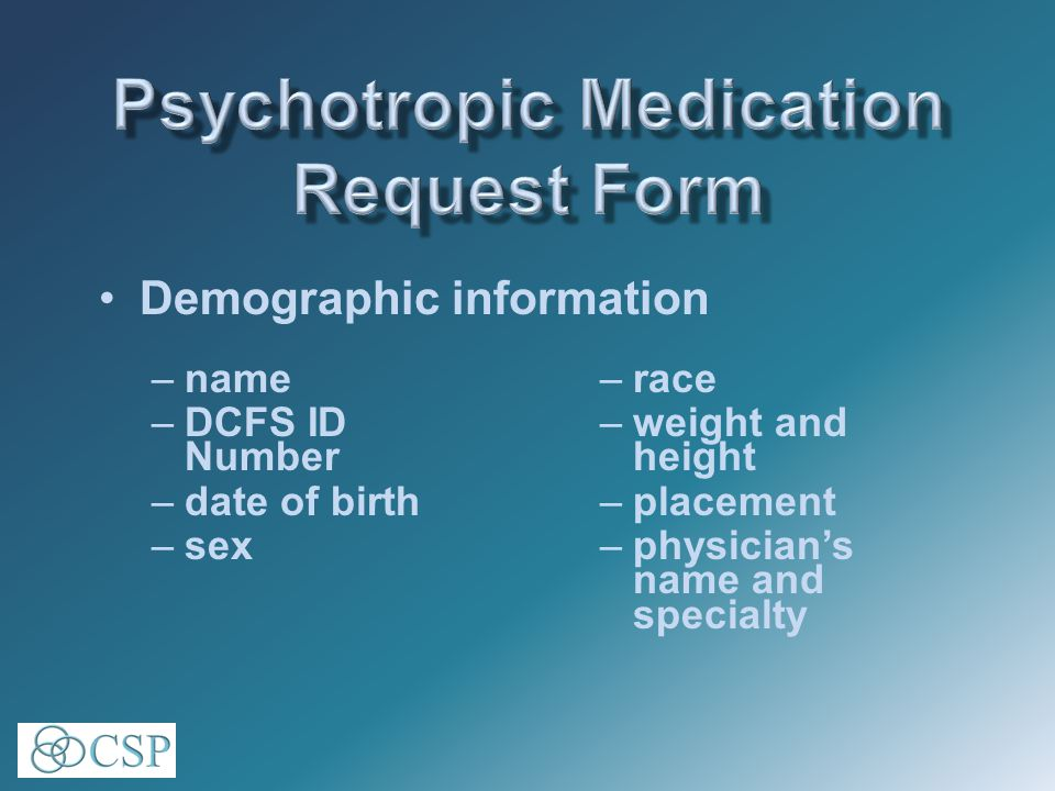 –name –DCFS ID Number –date of birth –sex –race –weight and height –placement –physician's name and specialty Demographic information