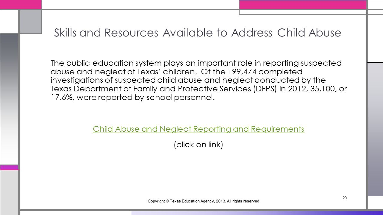 20 The public education system plays an important role in reporting suspected abuse and neglect of Texas' children.