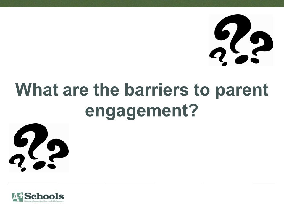 What are the barriers to parent engagement