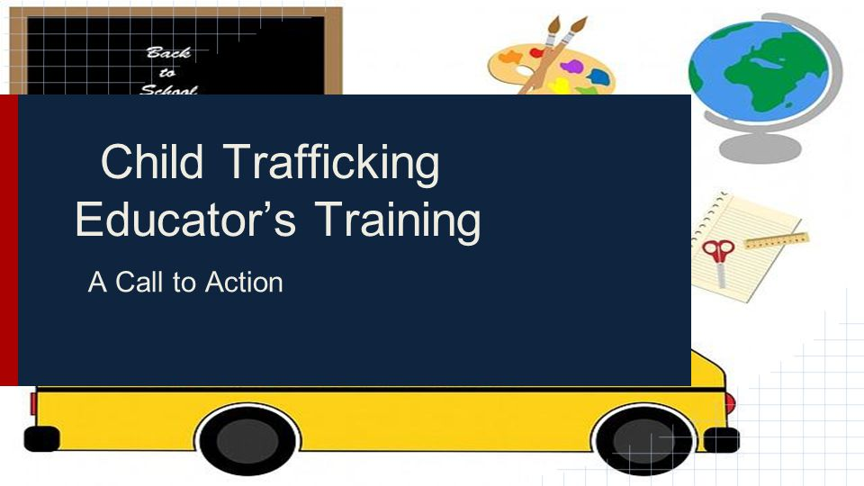 Child Trafficking Educator's Training A Call to Action