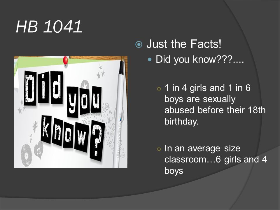 HB 1041  Just the Facts. Did you know ....