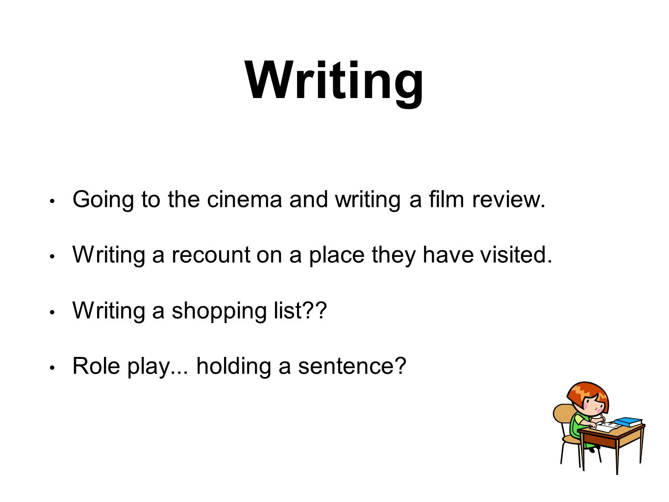Writing Going to the cinema and writing a film review.
