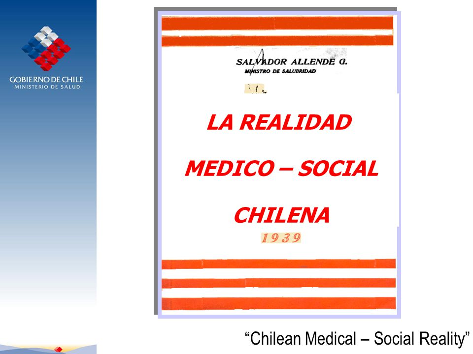 LA REALIDAD MEDICO – SOCIAL CHILENA Chilean Medical – Social Reality