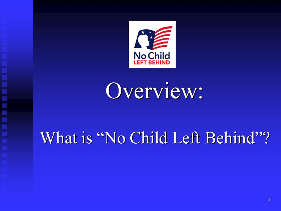 1 Overview: What is No Child Left Behind