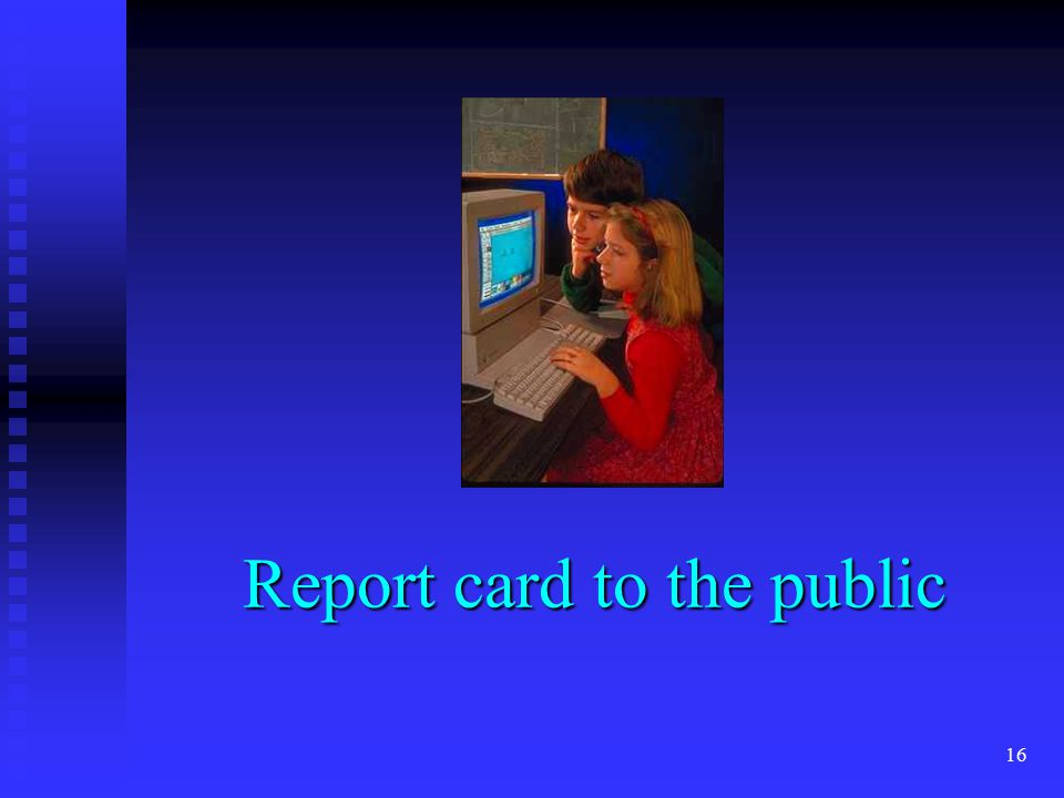 16 Report card to the public
