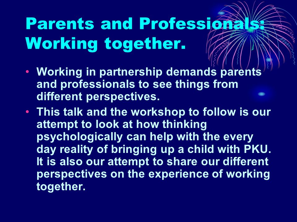 Parents and Professionals: Working together.