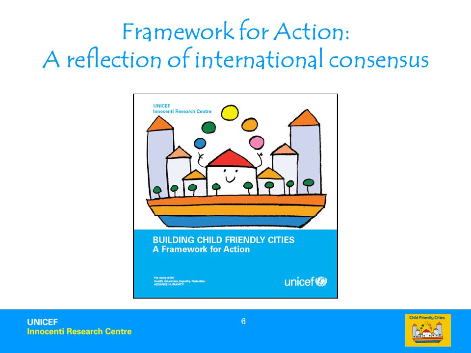 6 Framework for Action: A reflection of international consensus