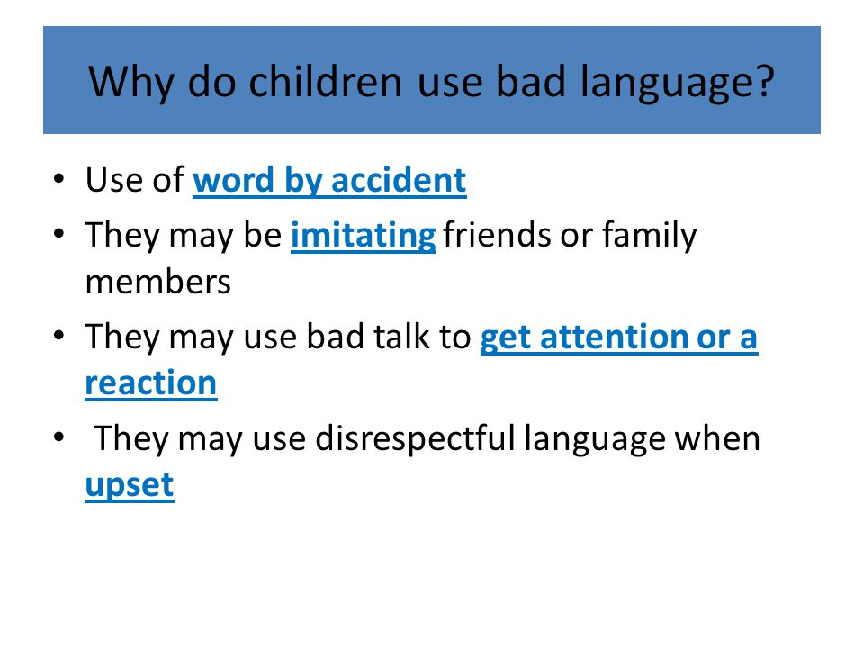 Why do children use bad language.