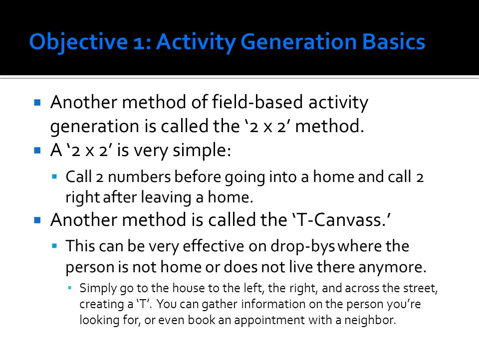  Another method of field-based activity generation is called the '2 x 2' method.