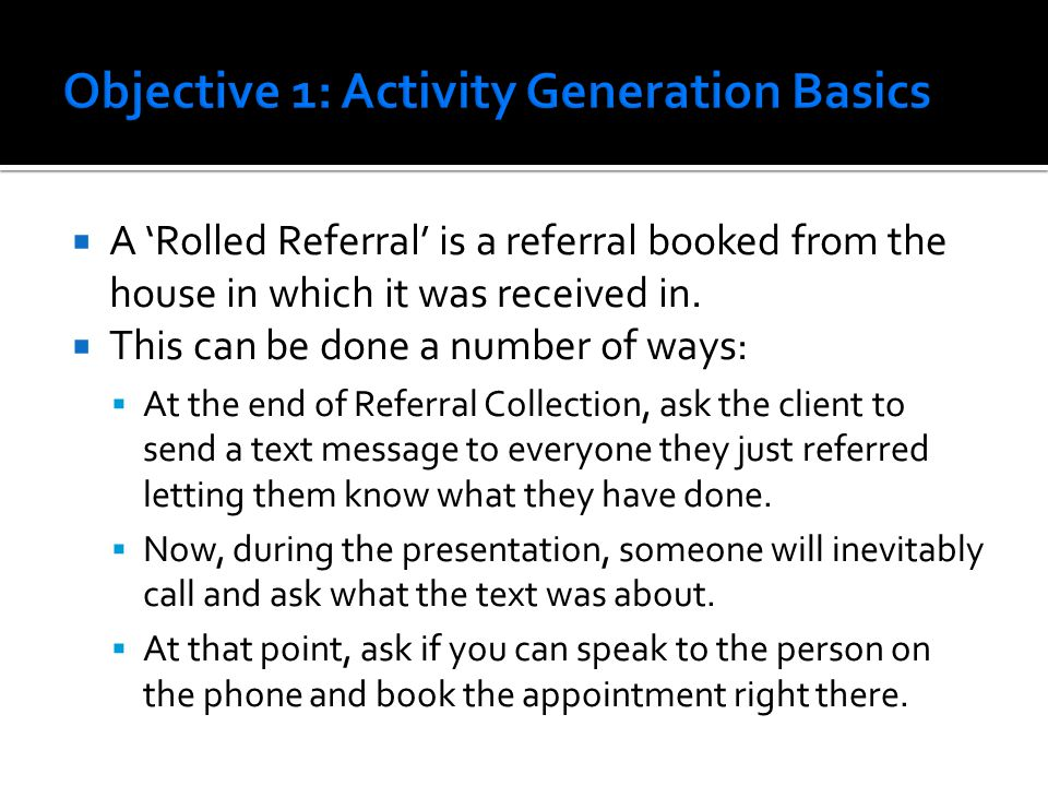  A 'Rolled Referral' is a referral booked from the house in which it was received in.