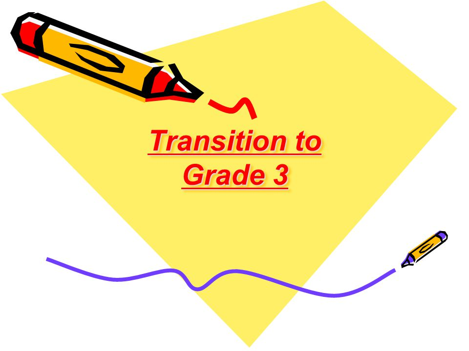 Transition to Grade 3