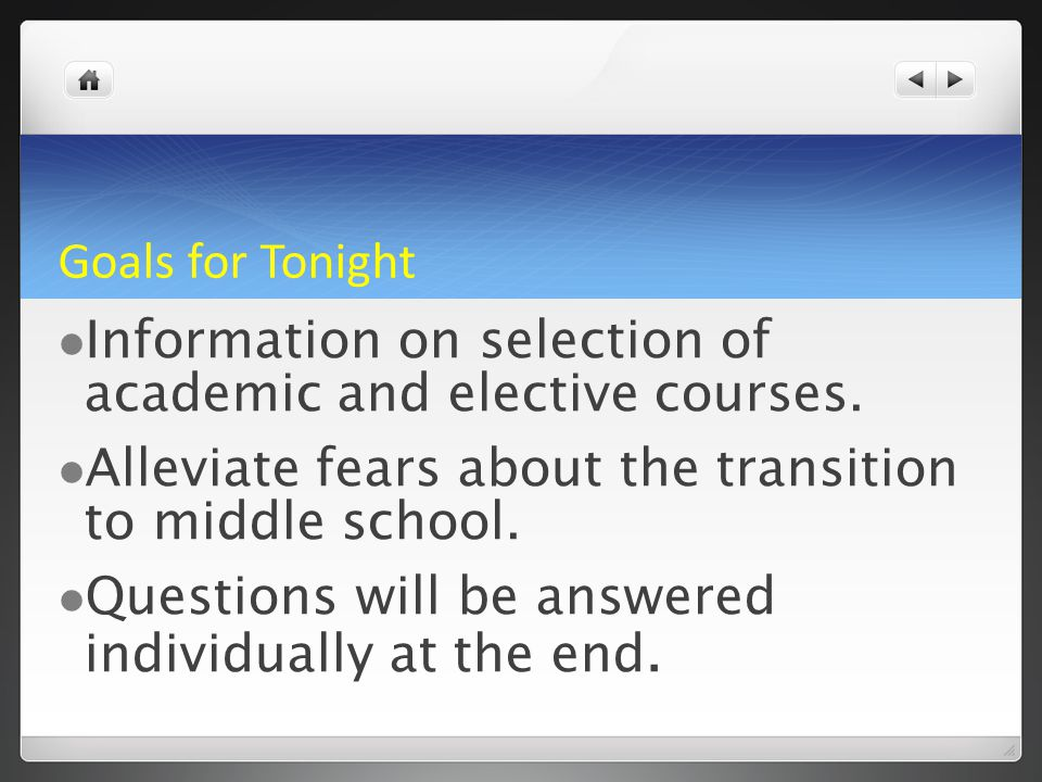 Goals for Tonight Information on selection of academic and elective courses.
