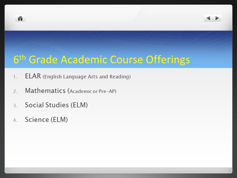 6 th Grade Academic Course Offerings 1. ELAR (English Language Arts and Reading) 2.