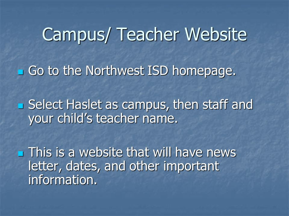 Campus/ Teacher Website Go to the Northwest ISD homepage.