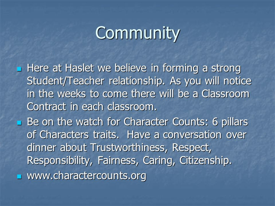 Community Here at Haslet we believe in forming a strong Student/Teacher relationship.